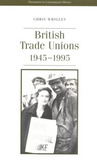 British Trade Unions and Government, 1945-1995