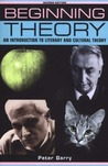 Beginning Theory: An Introduction to Literary and Cultural Theory (Beginnings)