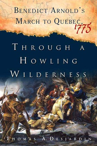 Through a Howling Wilderness by Thomas A. Desjardin
