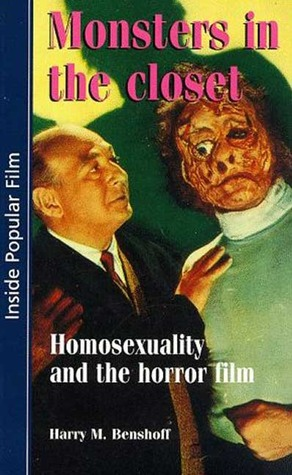 Monsters in the Closet by Harry M. Benshoff