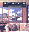 Ski Style: Alpine Interiors, Architecture, and Living Style