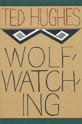Wolfwatching by Ted Hughes