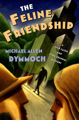 The Feline Friendship by Michael Allen Dymmoch