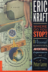 Where Do You Stop?: The Personal History, Adventures, Experiences, and Observations of Peter Leroy