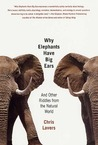 Why Elephants Have Big Ears: And Other Riddles from the Natural World