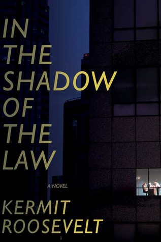 In the Shadow of the Law by Kermit Roosevelt
