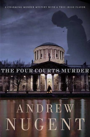 The Four Courts Murder by Andrew Nugent