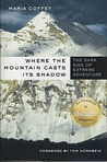 Where the Mountain Casts Its Shadow: The Dark Side of Extreme Adventure