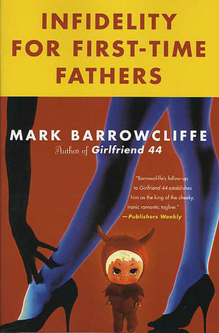 Free online download Infidelity for First-Time Fathers by Mark Barrowcliffe RTF