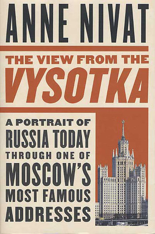 The View from the Vysotka: A Portrait of Russia Today Through One of Moscow