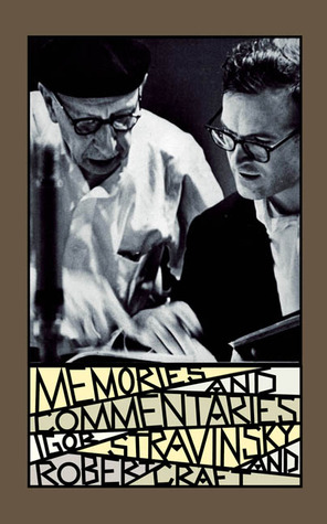 Memories and Commentaries by Igor Stravinsky