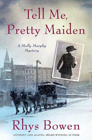 Tell Me, Pretty Maiden by Rhys Bowen