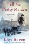 Tell Me, Pretty Maiden (Molly Murphy Mysteries, #7)