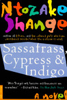 Sassafrass, Cypress and Indigo by Ntozake Shange