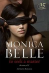 To Seek a Master by Monica Belle