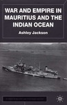 War and Empire in Mauritius and the Indian Ocean