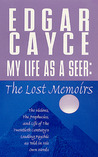 My Life as a Seer: The Lost Memories: The Lost Memoirs