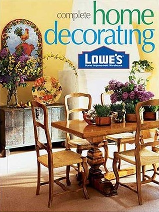 Complete Home Decorating (Lowe's Home Improvement Warehouse)