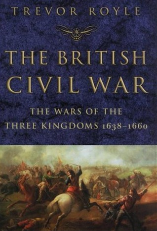 The British Civil War by Trevor Royle