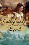 Calligraphy of the Witch: A Novel