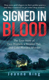 Signed in Blood: The True Story of Two Women, a Sinister Plot, and Cold Blooded Murder