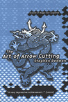 The Art of Arrow Cutting (The Art of Arrow Cutting, #1)