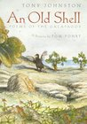 An Old Shell by Tony Johnston