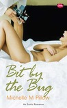 Bit by the Bug by Michelle M. Pillow