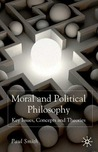 Moral and Political Philosophy: Key Issues, Concepts and Theories