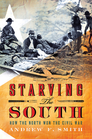 Starving the South by Andrew F. Smith