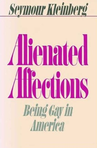 Alienated Affections: Being Gay in America