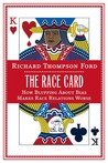 The Race Card: How Bluffing about Bias Makes Race Relations Worse