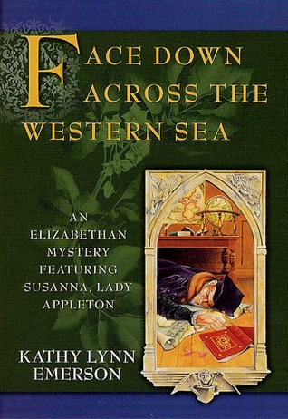 Face Down Across the Western Sea (Susanna, Lady Appleton #7)