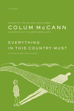 Everything in This Country Must by Colum McCann