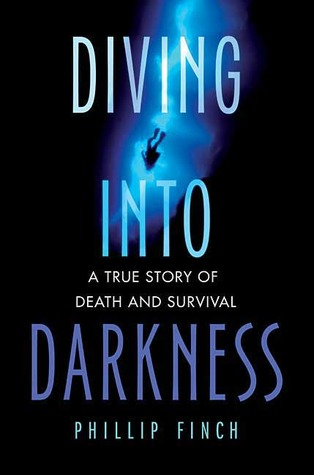 Diving into Darkness by Phillip Finch