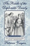 The Riddle of the Deplorable Dandy: A Novel of Georgian England