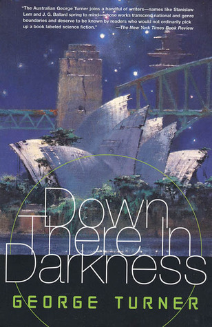 Down There in Darkness by George Turner