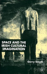 Space and the Irish Cultural Imagination