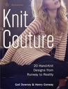 Weardowney Knit Couture: 20 Hand-Knit Designs from Runway to Reality