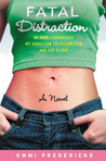 Fatal Distraction: Or How I Conquered My Addiction to Celebrities and Got a Life
