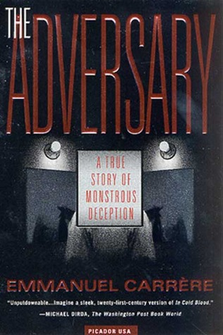 The Adversary by Emmanuel Carrère