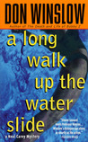 A Long Walk Up the Water Slide (Neal Carey #4)