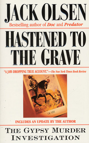 Hastened to the Grave: The Gypsy Murder Investigation
