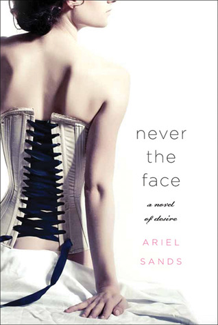 Never the Face: A Story of Desire