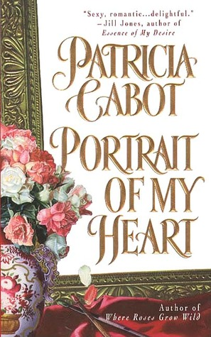 Portrait Of My Heart by Patricia Cabot