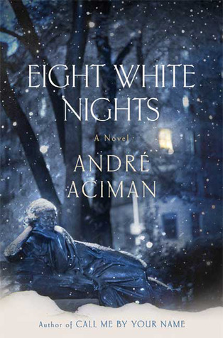 Eight White Nights by André Aciman