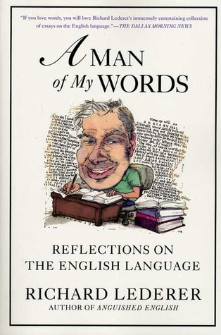 A Man of My Words: Reflections on the English Language