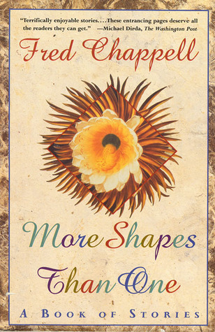More Shapes Than One by Fred Chappell
