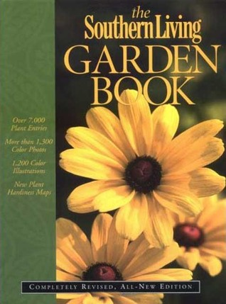Free download online The Southern Living Garden Book: Completely Revised, All-New Edition by Steve Bender RTF