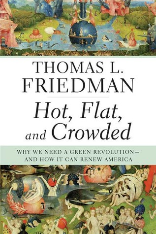 Hot, Flat, and Crowded by Thomas L. Friedman